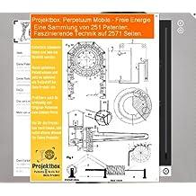 Perpetuum Mobile - Freie Energie: Deine Projektbox inkl. 251 Original-Patenten bringt Dich mit Spaß hinter die Geheimnisse der Technik!
