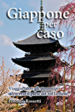Giappone per caso: Viaggio oltre gli stereotipi attraverso il paese del Sol Levante