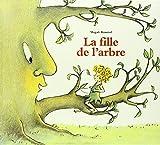 La Fille de l'arbre | Bonniol, Magali. Auteur