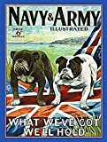 Navy & Army Illustrated Magazine Cover. Two British Bulldogs on Union Jack British Flag. What we've got, we'll hold. War Mag for soldiers during war time for morale Large Metal/Steel Wall Sign