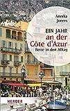 Ein Jahr an der Côte d'Azur: Reise in den Alltag (HERDER spektrum) - Annika Joeres