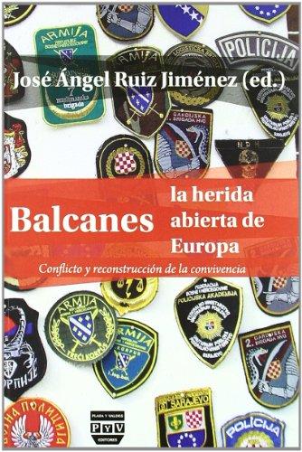 BALCANES, LA HERIDA ABIERTA DE LA CONVIVENCIA: Conflicto y reconstrucción de la convivencia (Europa)