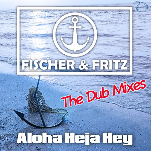 Aloha Heja Hey (Dub Radio Edit)