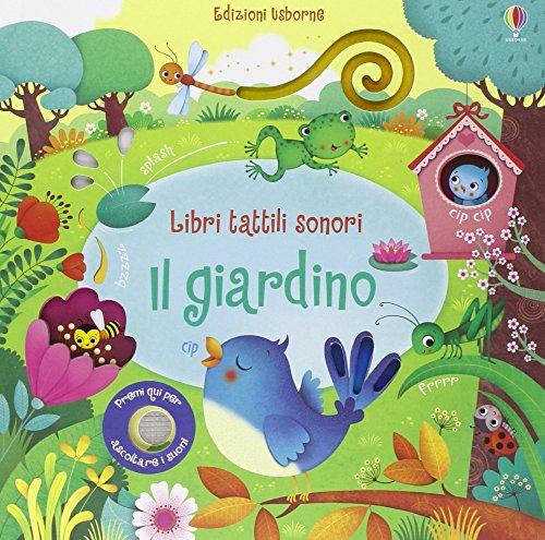 Il giardino. Libri tattili sonori. Ediz. illustrata
