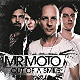 Mr. Moto - Out Of A Smile