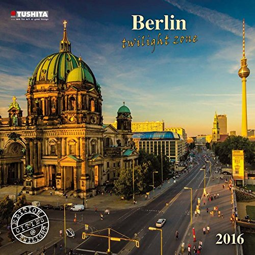 Berlin Twilight Zone 2016 (Cities at Twilight)