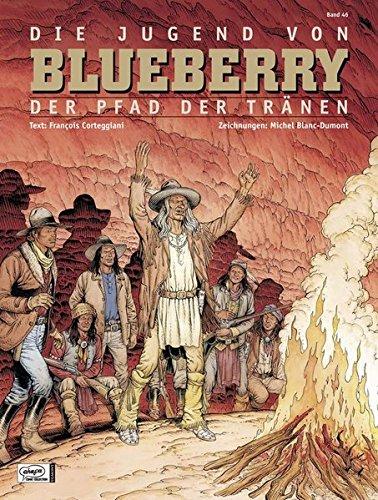 Blueberry 46 Jugend (17): Der Pfad der Tränen
