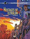 Valerian - Volume 16 - Hostages of Ultralum (Valérian)