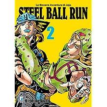 Steel ball run. Le bizzarre avventure di Jojo: 2
