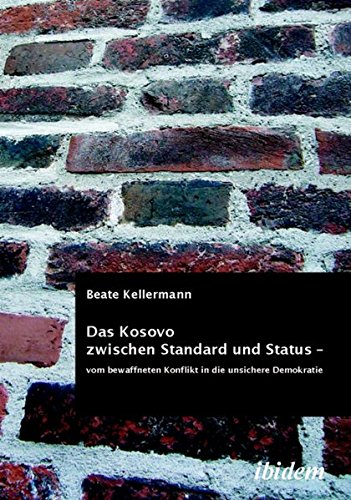 Das Kosovo zwischen Standard und Status. Vom bewaffneten Konflikt in die unsichere Demokratie