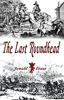 The Last Roundhead by [Evans, Jemahl]