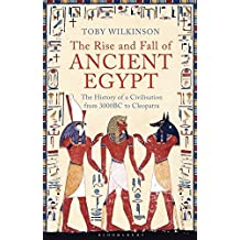 The Rise And Fall of Ancient Egypt