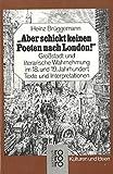 Aber schickt keinen Poeten nach London. Großstadt und literarische Wahrnehmung im 18. und 19. Jahrhundert. Texte und Interpretationen. - Heinz Brüggemann