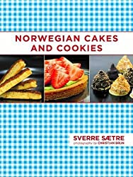Norwegian Cakes and Cookies: Scandinavian Sweets Made Simple