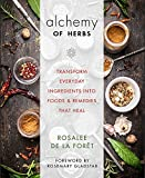 #4: The Alchemy of Herbs: Transform Everyday Ingredients into Foods & Remedies That Heal