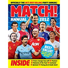 Match Annual 2012: From the Makers of the UK's Bestselling Football Magazine
