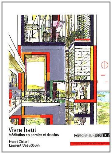 Vivre haut. Méditation en paroles et dessins. par Laurent Beaudouin