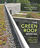 The Green Roof Manual: A Professional Guide to Design, Installation, and Maintenance (English Edition)