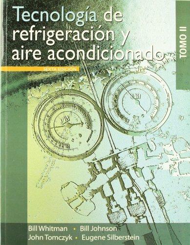 TECNOLOGIA DE REFRIGERACION Y A: 2 por Eugene Silberstein