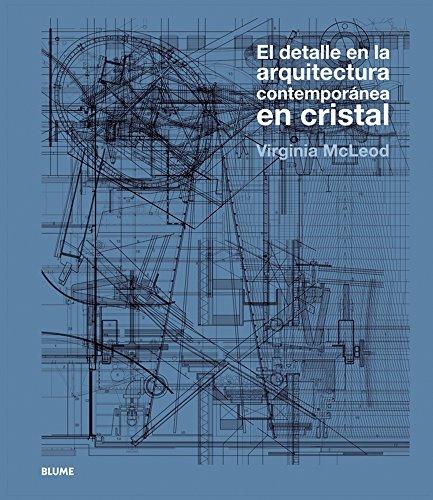 Descargar Libro Libro Detalle en la arquitectura contempornea en cristal: EL DETALLE EN LA ARQUITECTURA CONTEMPORÁNE EN CRISTAL de VIRGINIA MCLEOD