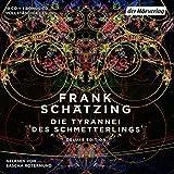 Die Tyrannei des Schmetterlings: Die vollständige Lesung als nachleuchtende Deluxe Edition mit exklusivem Bonusmaterial von Frank Schätzing - Frank Schätzing