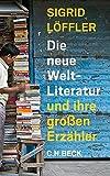 Die neue Weltliteratur: und ihre gro?en Erz?hler