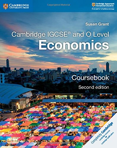 Cambridge IGCSE and O Level Economics. Coursebook. Per le scuole superiori (Cambridge International IGCSE)