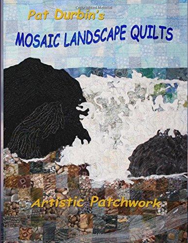 Mosaic Landscape Quilts: Artistic Patchwork