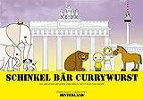 SCHINKEL BÄR CURRYWURST - Ein Architekturführer über Berlin nicht nur für Kinder