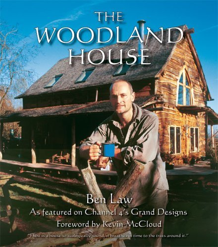 The Woodland House: Written by Ben Law, 2005 Edition, Publisher: Permanent Publications [Hardcover]