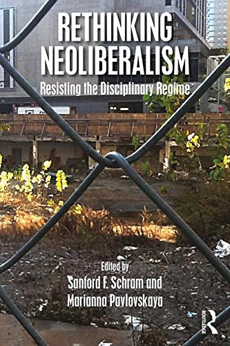 Rethinking Neoliberalism: Resisting the Disciplinary Regime