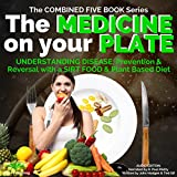 The Medicine on Your Plate: Understanding Disease, Prevention and the Importance of Plant Based Nutrition & Diet