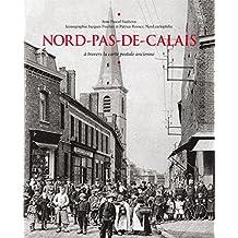 Le Nord-pas-de-Calais à travers la carte postale aNCIENNE