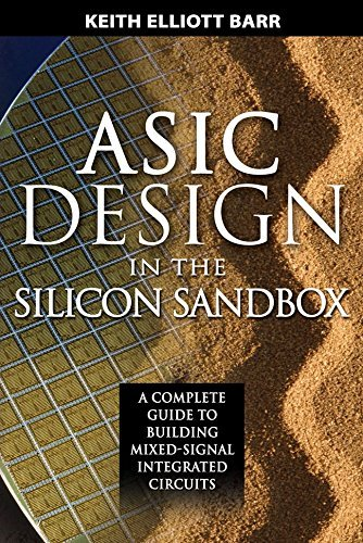 ASIC Design in the Silicon Sandbox: A Complete Guide to Building Mixed-Signal Integrated Circuits by Keith Barr (2007-01-01)