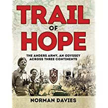 Trail of Hope: The Anders Army, An Odyssey Across Three Continents