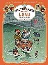 Une aventure des Spectaculaires, Tome 3 : Les Spectaculaires prennent l'eau par Hautière