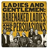 Picture Of Ladies & Gentlemen: Barenaked Ladies & The Persuasions