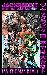 Jackrabbit: Big in Japan (Just Cause Universe Book 11)