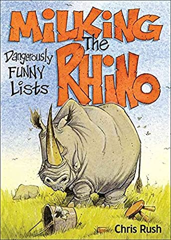 [(Milking the Rhino : Dangerously Funny Lists)] [By (author) Chris Rush] published on (October, 2007)