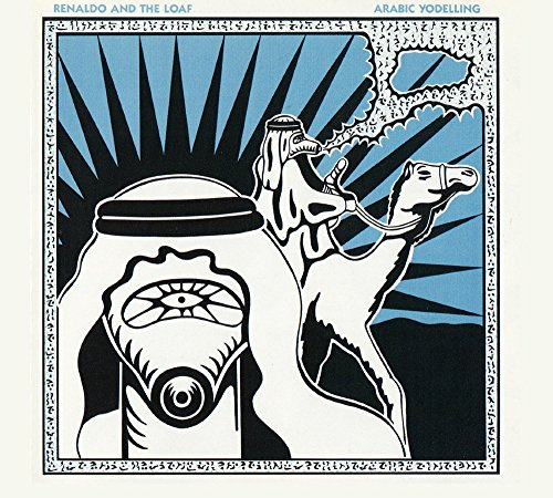 Renaldo & the Loaf: Arabic Yodelling/Grain By Grafin (for Accuracy) (Audio CD)