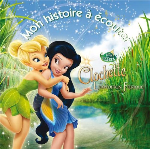 Clochette et l'expédition féerique (1CD audio) par Disney