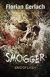 Smogger 1: Dämonen des Wahnsinns: Smogflash