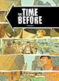 The Time Before - Édition anniversaire IZNEO (GRAND ANGLE) - Format Kindle - 9782818937549 - 9,99 €
