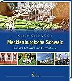 Mecklenburgische Schweiz: Land der Schlösser und Herrenhäuser