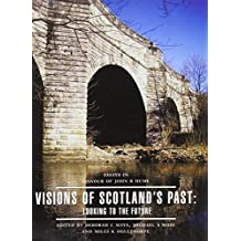 Vision of Scotland's Past: Looking to the Future - Essays in Honour of John Hume
