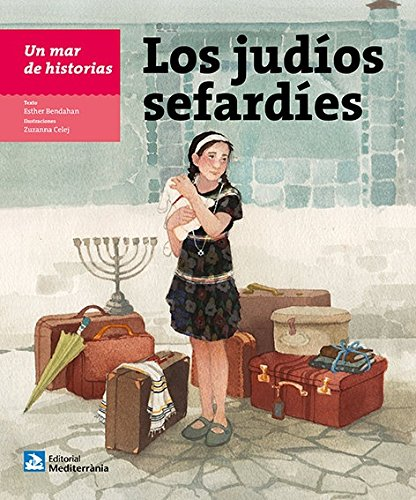 Un mar de historias: Los judíos sefardíes por Esther Bendahan