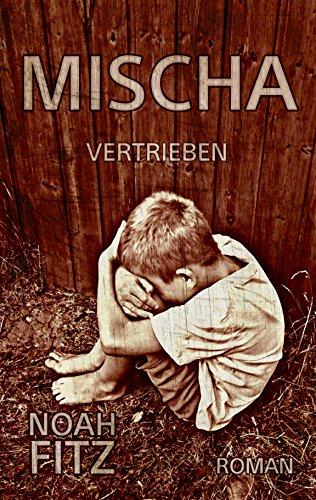 mischa-roman-von-noah-fitz-vertrieben-teil-1-mischa-trilogie