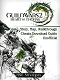 Guild Wars 2 Heart of Thorns Game, Story, Map, Walkthrough, Cheats, Download Guide Unofficial (English Edition)
