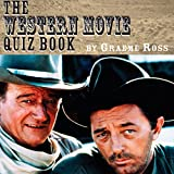 The Western Movie Quiz Book