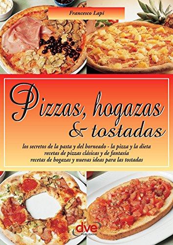 Pizzas, hogazas & tostadas. Las Guias Faciles